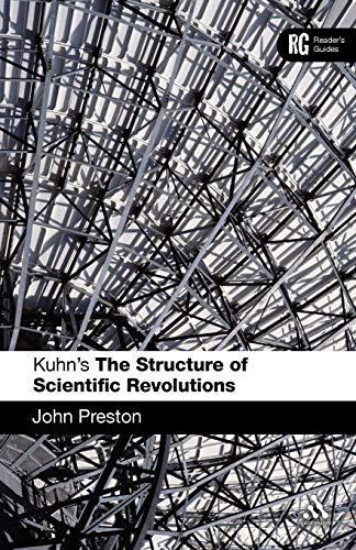 9780826493767: Kuhn's 'The Structure of Scientific Revolutions': A Reader's Guide (Reader's Guides)