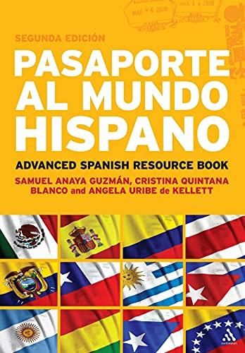 Pasaporte al Mundo Hispano: Advanced Spanish Resource: Samuel Anaya-guzman, Angela