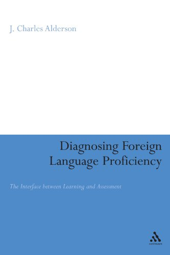9780826493880: Diagnosing Foreign Language Proficiency: The Interface between Learning and Assessment