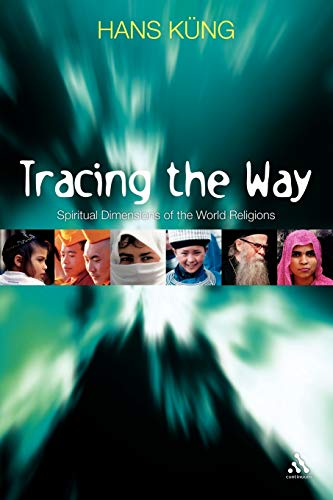 9780826494238: Tracing The Way: Spiritual Dimensions of the World Religions
