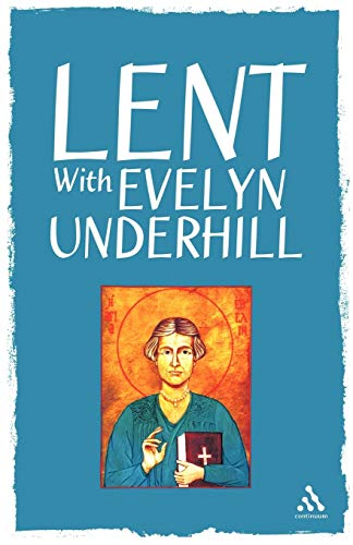 9780826494245: Lent With Evelyn Underhill (Continuum Icons Series)