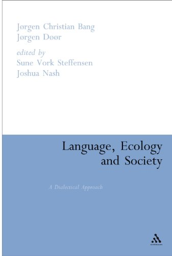 9780826494313: Language, Ecology and Society: A Dialectical Approach