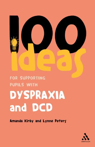 9780826494405: 100 Ideas for Supporting Pupils With Dyspraxia and Dcd