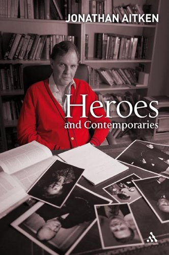 Heroes and contemporaries.: Aitken, Jonathan.