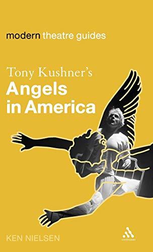 Tony Kushner s Angels in America (Hardback): Ken Nielsen