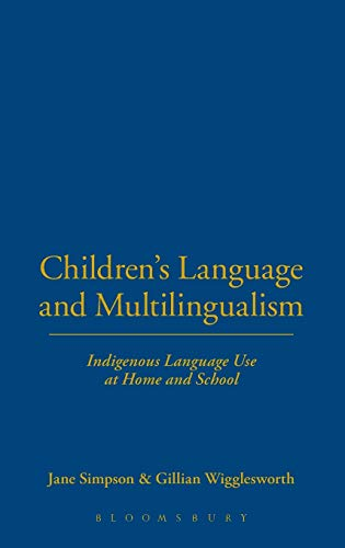 9780826495167: Children's Language and Multilingualism: Indigenous Language Use at Home and School