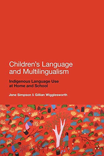 9780826495174: Children's Language and Multilingualism: Indigenous Language Use at Home and School