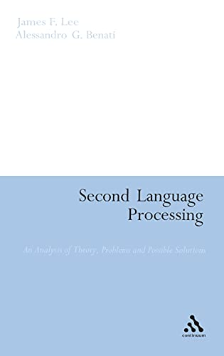 Second Language Processing: An Analysis of Theory, Problems and Possible Solutions: Lee, James F.; ...