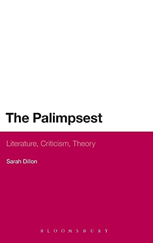 9780826495457: The Palimpsest: Literature, Criticism, Theory (Continuum Literary Studies)