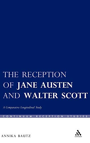 9780826495464: The Reception of Jane Austen and Walter Scott: A Comparative Longitudinal Study (Continuum Reception Studies)