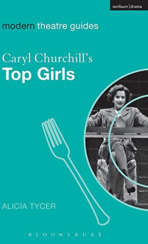 9780826495556: Caryl Churchill's Top Girls (Modern Theatre Guides)
