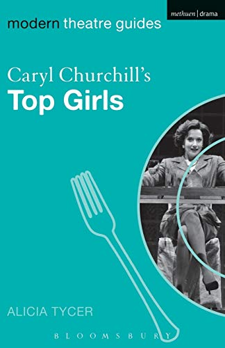 9780826495563: Caryl Churchill's Top Girls (Modern Theatre Guides)