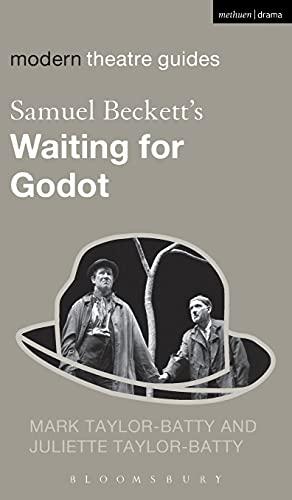 Samuel Beckett's Waiting for Godot (Modern Theatre Guides): Taylor-Batty, Mark; Taylor-Batty, ...