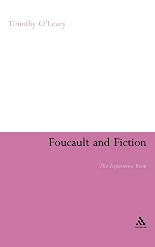9780826495952: Foucault and Fiction: The Experience Book (Continuum Literary Studies Series)