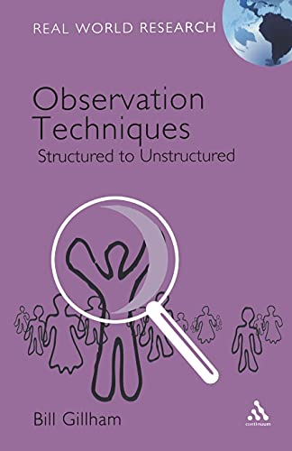 9780826496294: Observation Techniques: Structured to Unstructured (Real World Research)