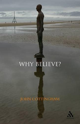 Why Believe? (0826496369) by Cottingham, John