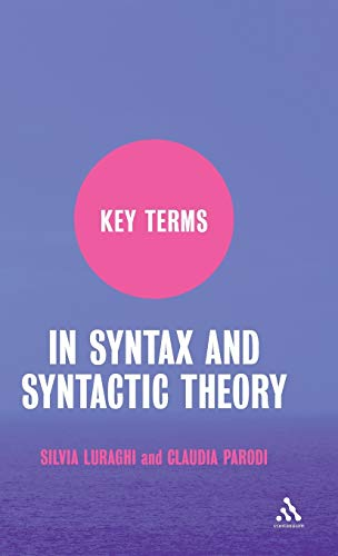 Key Terms in Syntax and Syntactic Theory: Luraghi, Silvia; Parodi, Claudia