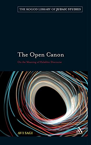 9780826496690: The Open Canon: On the Meaning of Halakhic Discourse (The Robert and Arlene Kogod Library of Judaic Studies)