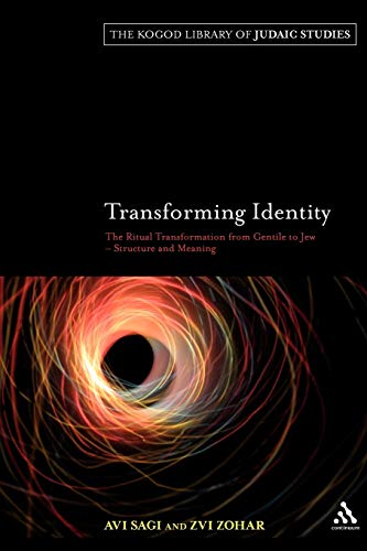 9780826496720: Transforming Identity: The Ritual Transition from Gentile to Jew – Structure and Meaning (The Robert and Arlene Kogod Library of Judaic Studies)