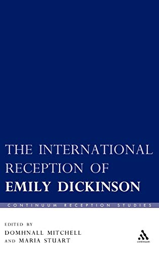 9780826497154: The International Reception of Emily Dickinson (Continuum Reception Studies)