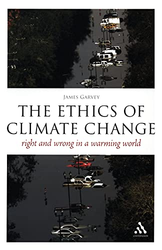9780826497376: The Ethics of Climate Change: Right and Wrong in a Warming World (Think Now)