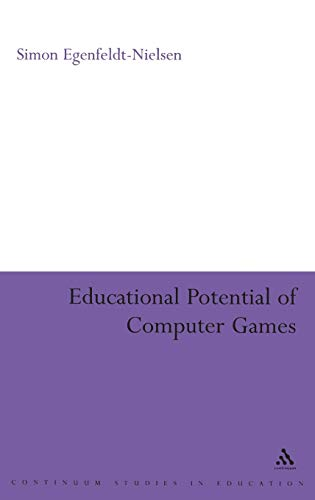 9780826497475: Educational Potential of Computer Games (Continuum Studies in Education (Hardcover))