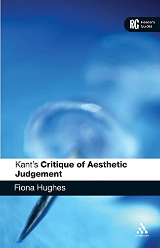 Kant's 'Critique of Aesthetic Judgement': A Reader's: Hughes, Fiona