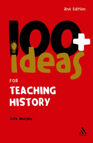 9780826497888: 100+ Ideas for Teaching History (Continuum One Hundreds)