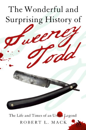 9780826497918: The Wonderful and Surprising History of Sweeney Todd: The Life and Times of an Urban Legend