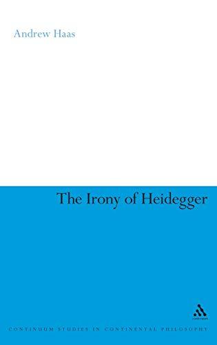 9780826497963: The Irony of Heidegger (Continuum Studies in Continental Philosophy)
