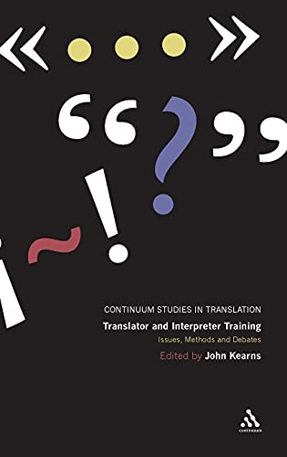 9780826498052: Translator and Interpreter Training: Issues, Methods and Debates (Continuum Studies in Translation)