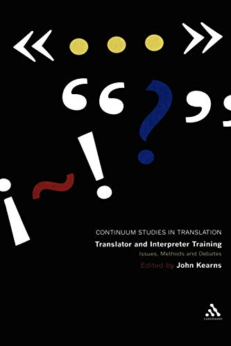 9780826498069: Translator and Interpreter Training: Issues, Methods and Debates (Continuum Studies in Translation)