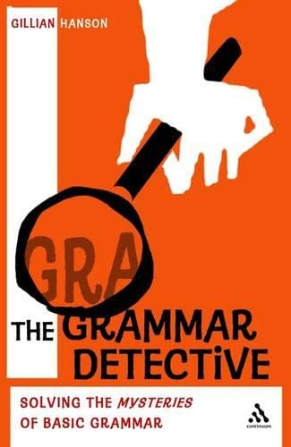 9780826498076: The Grammar Detective: Solving the Mysteries of Basic Grammar