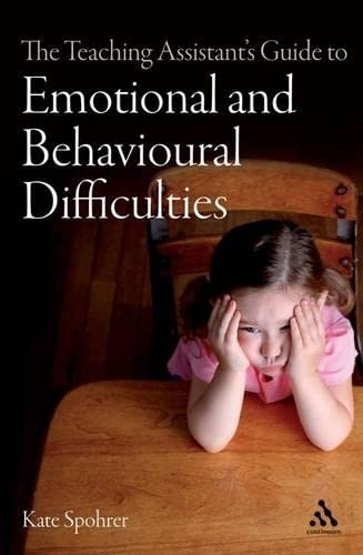 The Teaching Assistant's Guide to Emotional and Behavioural Difficulties Spohrer, Kate: Kate ...