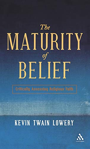 9780826498533: The Maturity of Belief: Critically Assessing Religious Faith