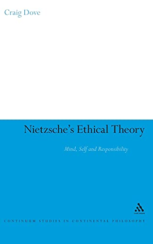 9780826498748: Nietzsche's Ethical Theory: Mind, Self and Responsibility (Continuum Studies in Continental Philosophy)