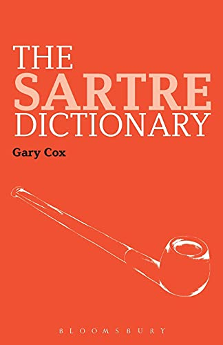 9780826498922: The Sartre Dictionary (Continuum Philosophy Dictionaries)