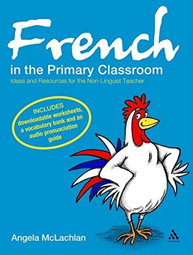 9780826498960: French in the Primary Classroom: Ideas and Resources for the Non-Linguist Teacher