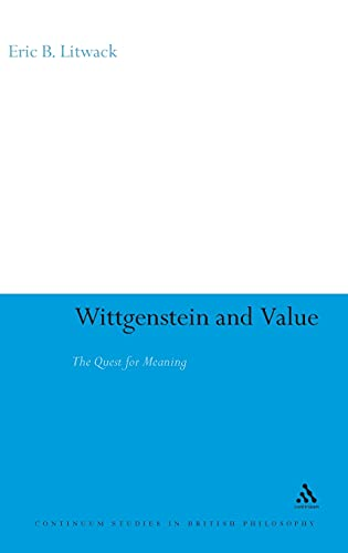 9780826499011: Wittgenstein and Value: The Quest for Meaning (Continuum Studies in British Philosophy)