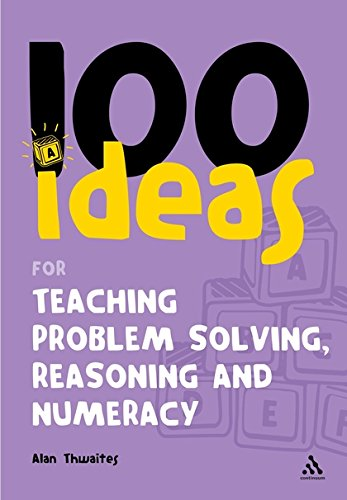 9780826499059: 100 Ideas for Teaching Problem Solving, Reasoning and Numeracy (100 Ideas for the Early Years)