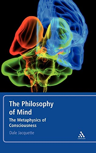 9780826499172: The Philosophy of Mind: The Metaphysics of Consciousness