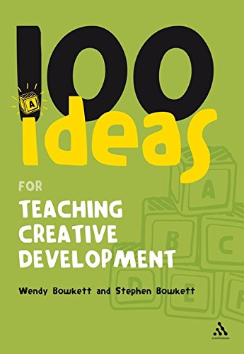 9780826499295: 100 Ideas for Teaching Creative Development (100 Ideas for the Early Years)