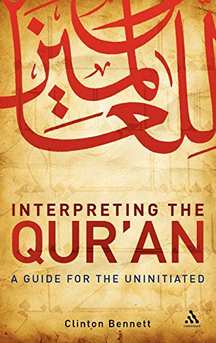 9780826499431: Interpreting the Qur'an: A Guide for the Uninitiated
