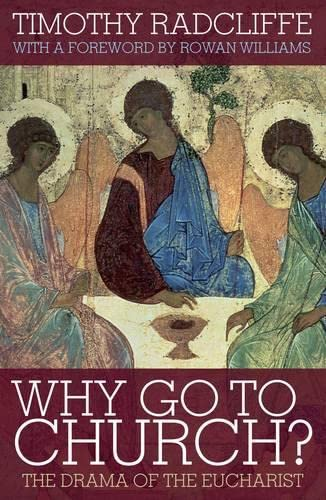 9780826499561: Why Go to Church?: The Drama of the Eucharist