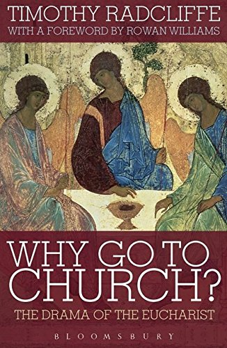 9780826499561: Why Go to Church?: The Drama of the Eucharist: The Archbishop of Canterbury's Lent Book