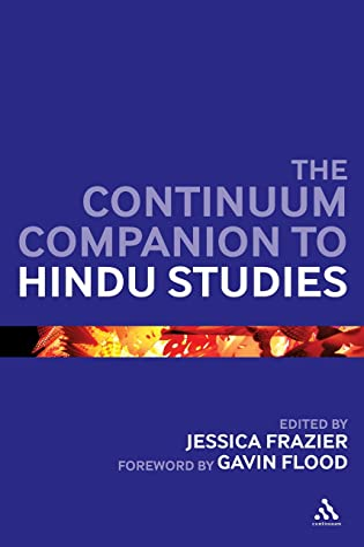 Continuum Companion to Hindu Studies (Continuum Companions): Frazier, Jessica, Flood, Gavin