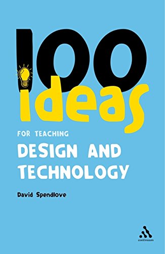 9780826499752: 100 Ideas for Teaching Design and Technology (Continuum One Hundreds)