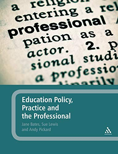9780826499776: Education Policy, Practice and the Professional