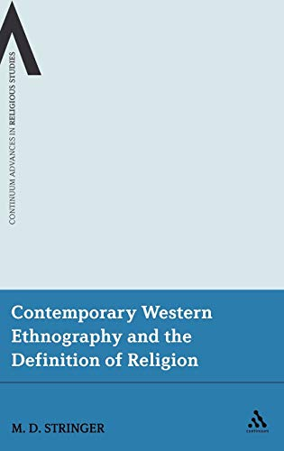 Contemporary Western Ethnography and the Definition of Religion (Bloomsbury Advances in Religious ...