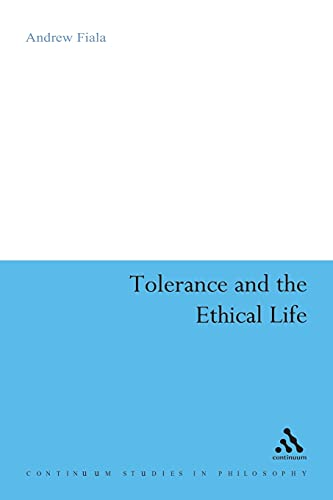 9780826499882: Tolerance and the Ethical Life (Continuum Studies in Philosophy)
